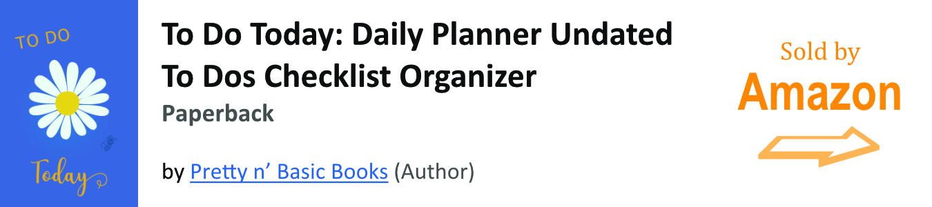 To Do Today: Daily Planner Undated To Dos Checklist Organizer by Pretty n' Basic Books